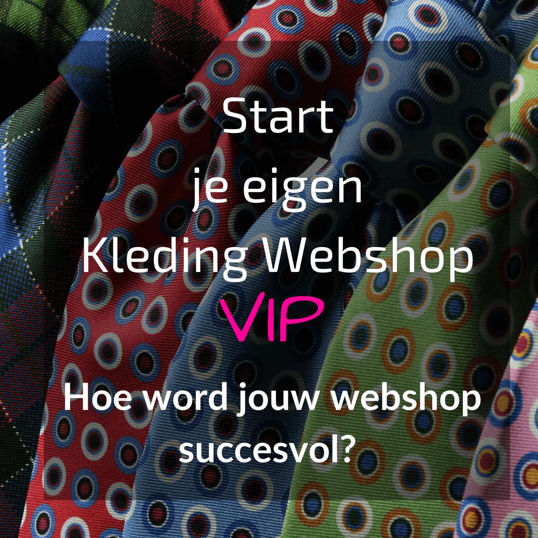 Start je eigen Kleding Webshop VIP